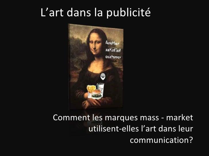 L'art dans la publicité  Comment les marques mass - market utilisent-elles l'art dans leur communication?