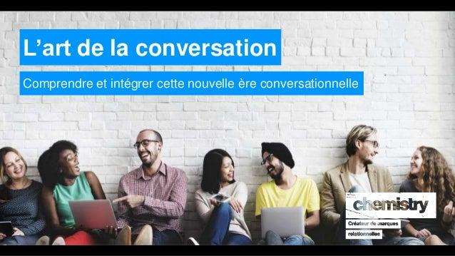 L'art de la conversation Comprendre et intégrer cette nouvelle ère conversationnelle