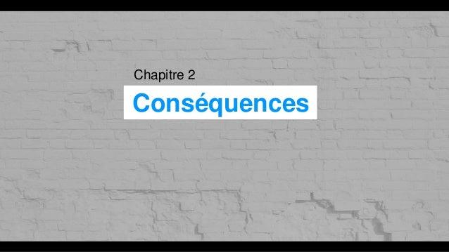 Chapitre 2 Conséquences