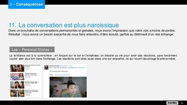 11. La conversation est plus narcissique Dans un brouhaha de conversations permanentes et globales, nous avons l'impressio...