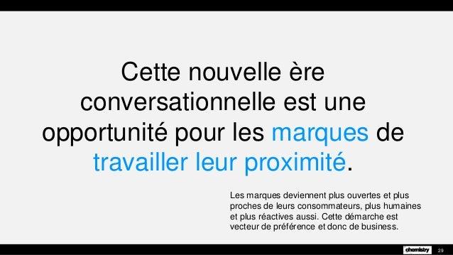 Cette nouvelle ère conversationnelle est une opportunité pour les marques de travailler leur proximité. Les marques devien...