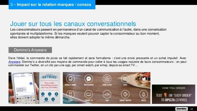 Jouer sur tous les canaux conversationnels Les consommateurs passent en permanence d'un canal de communication à l'autre, ...