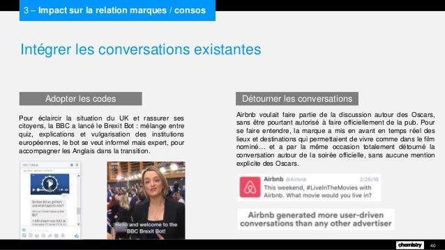 Intégrer les conversations existantes 40 3 – Impact sur la relation marques / consos Pour éclaircir la situation du UK et ...