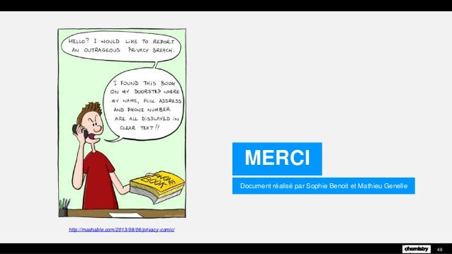 http://mashable.com/2013/08/06/privacy-comic/ Document réalisé par Sophie Benoit et Mathieu Genelle MERCI 48