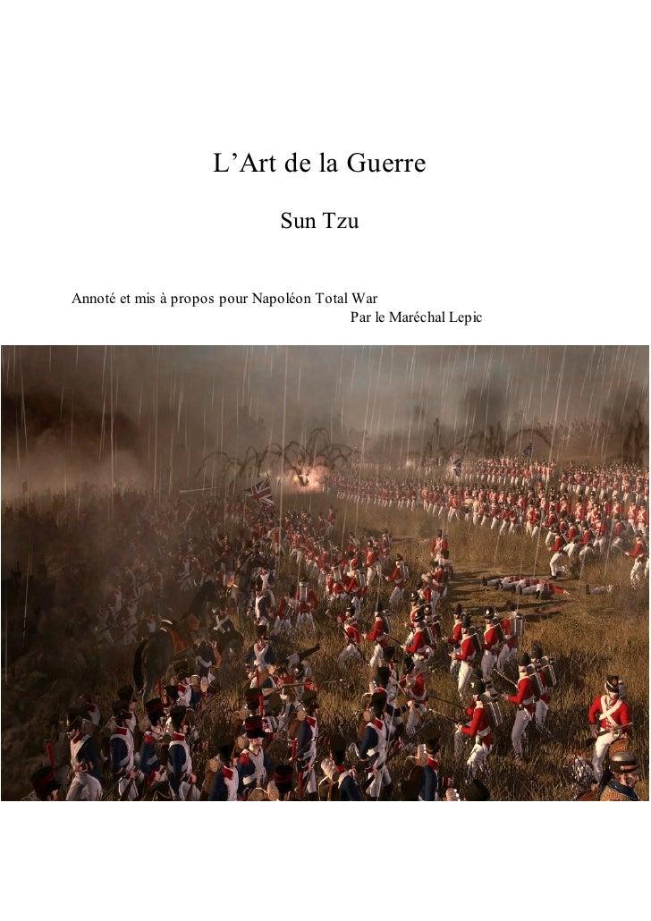 L'Art de la Guerre                                Sun TzuAnnoté et mis à propos pour Napoléon Total War                   ...