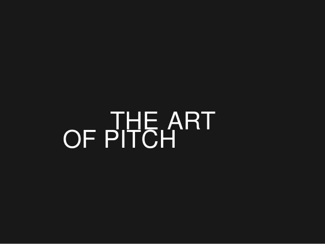 THE ART OF PITCH
