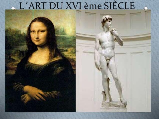 L´ART DU XVI ème SIÈCLE