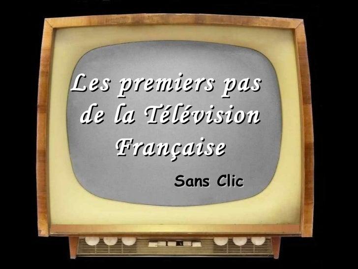 Les premiers pas  de la Télévision Française Sans Clic