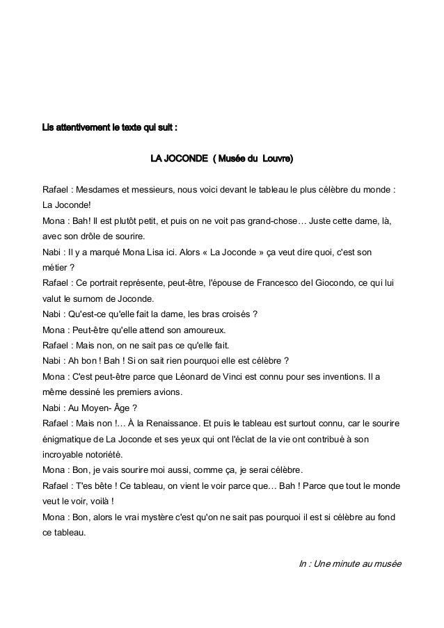Lis attentivement le texte qui suit : LA JOCONDE ( Musée du Louvre) Rafael : Mesdames et messieurs, nous voici devant le t...