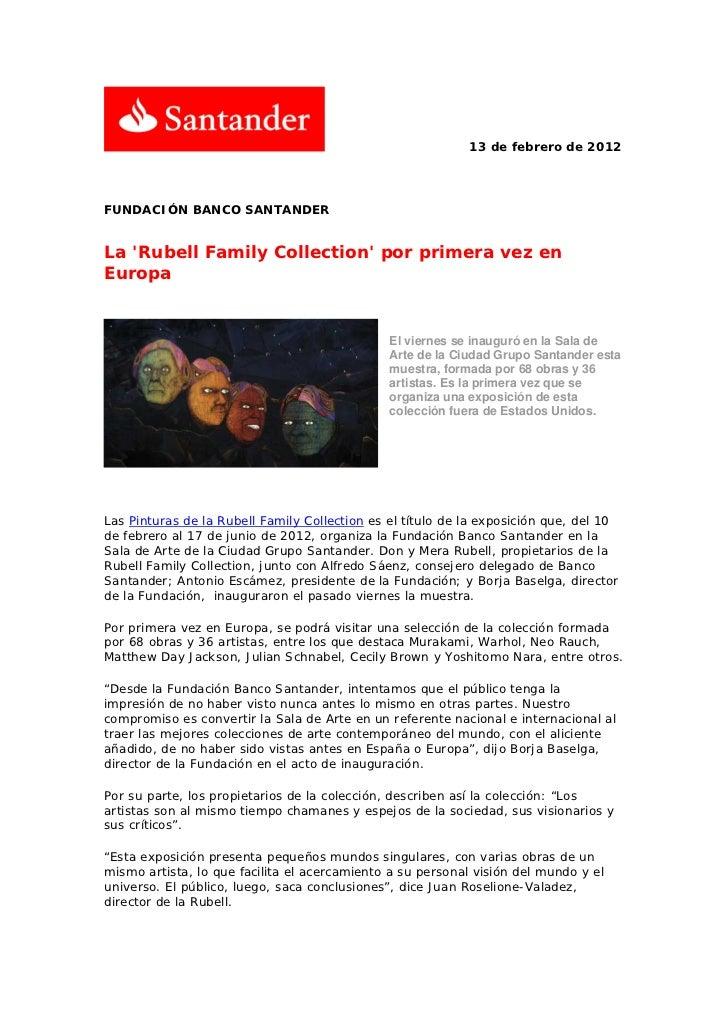 13 de febrero de 2012FUNDACIÓN BANCO SANTANDERLa Rubell Family Collection por primera vez enEuropa                        ...