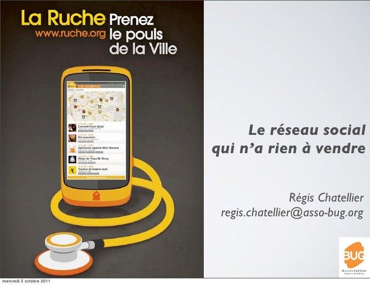 Le réseau social                          qui n'a rien à vendre                                           Régis Chatellier...