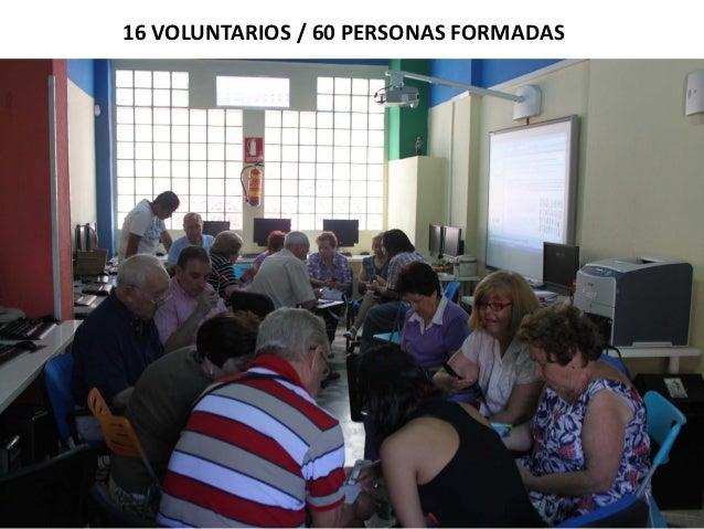 16 VOLUNTARIOS / 60 PERSONAS FORMADAS