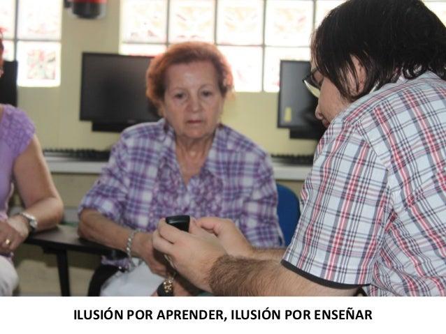 ILUSIÓN POR APRENDER, ILUSIÓN POR ENSEÑAR