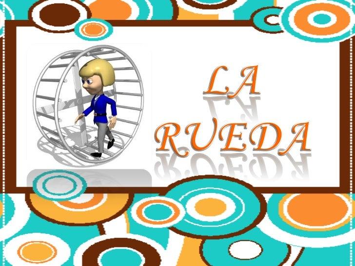 LA RUEDA<br />