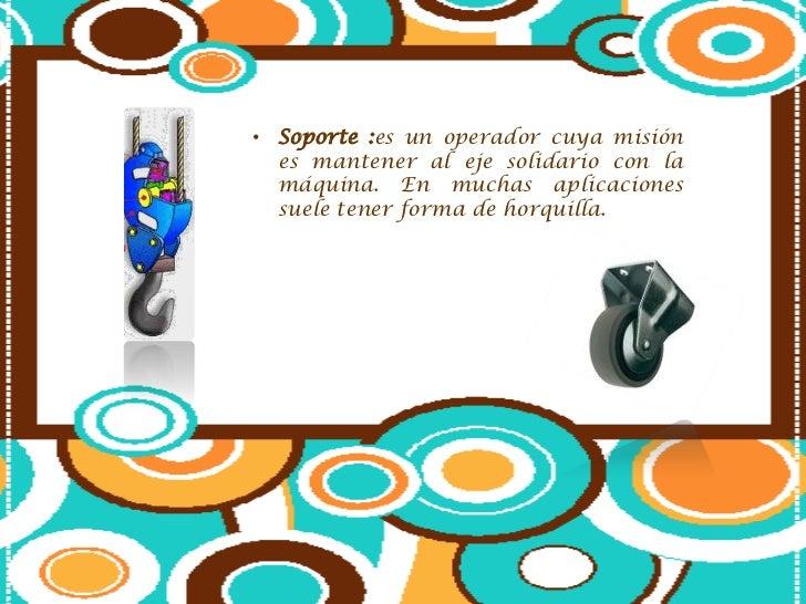 Rodillo es simplemente un cilindro (o untubo) mucho más largo de grueso.Permite minimizar la fricción que existeentre un o...