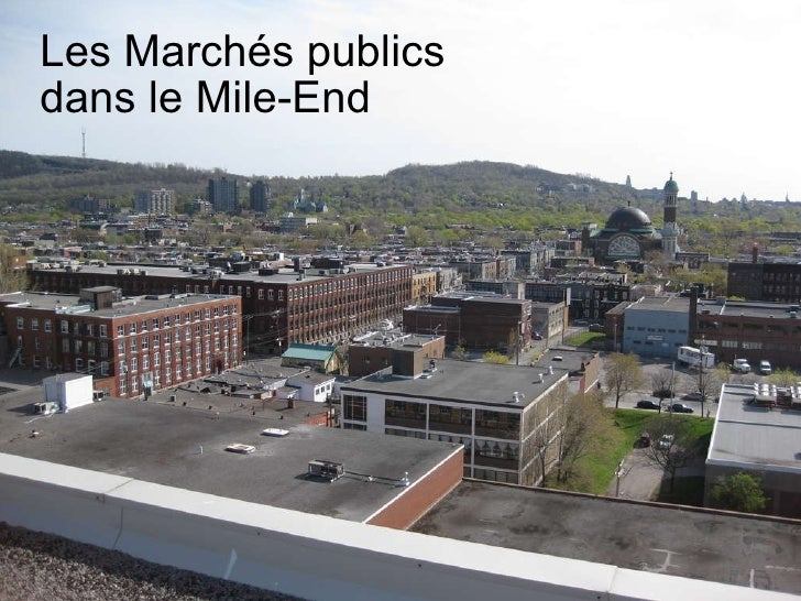 Les Marchés publics  dans le Mile-End