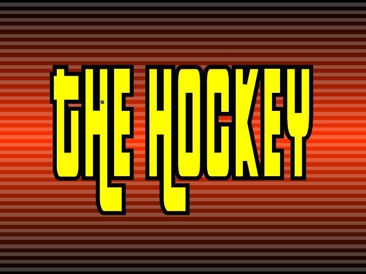 THE HOCKEY