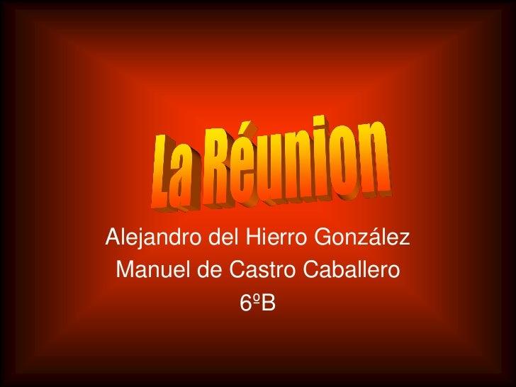 Alejandro del Hierro González Manuel de Castro Caballero             6ºB