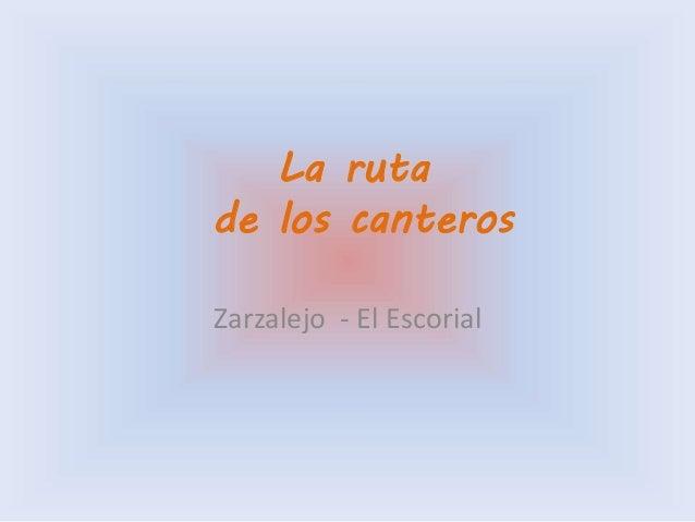 La ruta de los canteros Zarzalejo - El Escorial