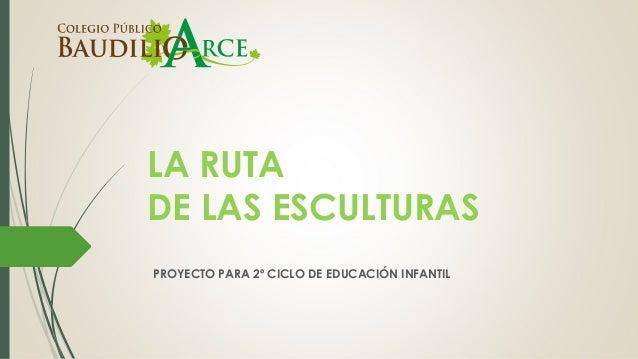 LA RUTA DE LAS ESCULTURAS PROYECTO PARA 2º CICLO DE EDUCACIÓN INFANTIL