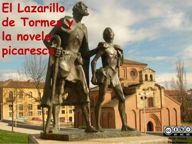 El Lazarillo de Tormes y la novela picaresca Autor: Vicente Pérez Espinosa