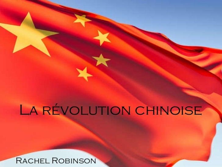 La révolution chinoise Rachel Robinson