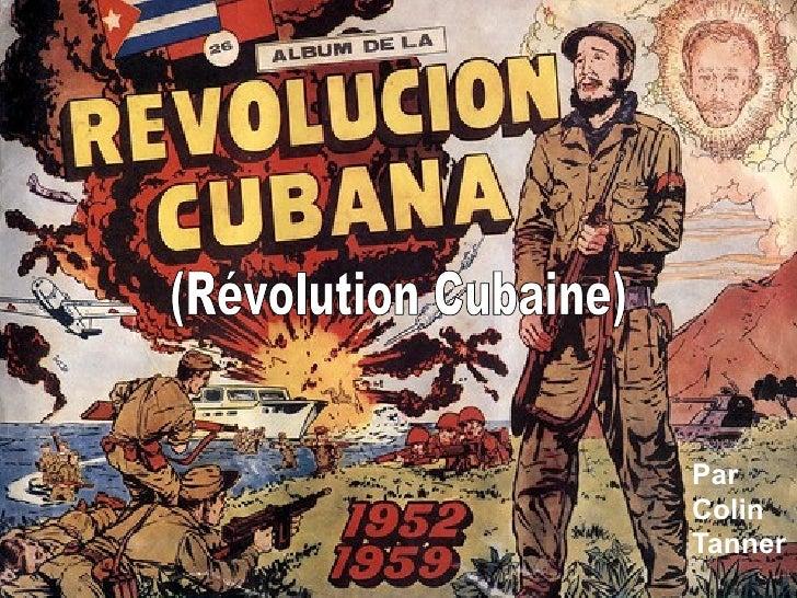 Par Colin Tanner (Révolution Cubaine)