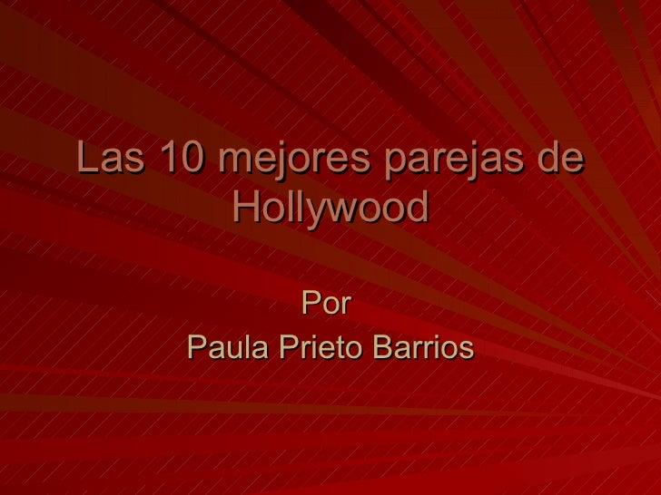 Las 10 mejores parejas de Hollywood Por  Paula Prieto Barrios
