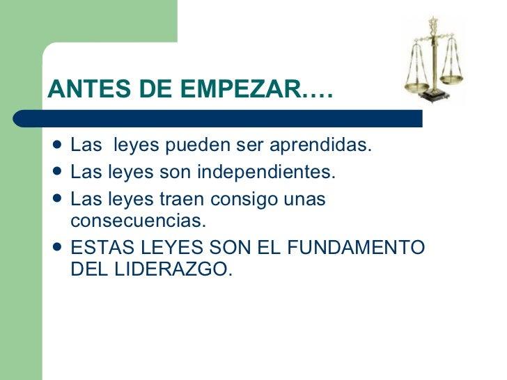 ANTES DE EMPEZAR…. <ul><li>Las  leyes pueden ser aprendidas. </li></ul><ul><li>Las leyes son independientes. </li></ul><ul...