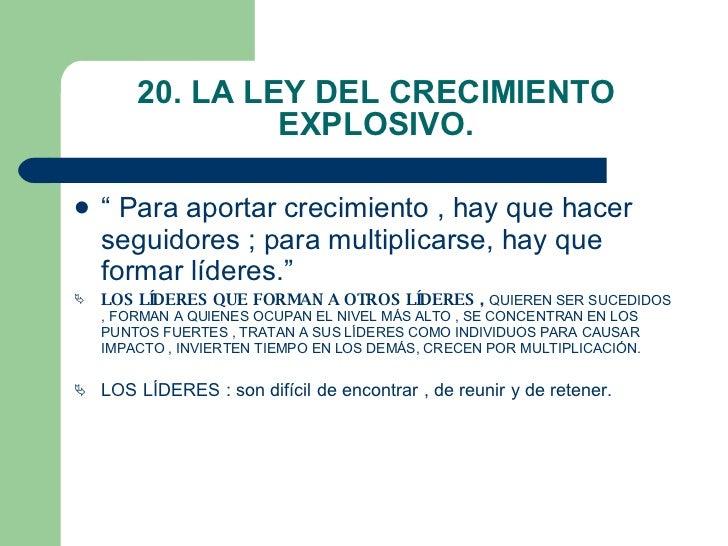 """20. LA LEY DEL CRECIMIENTO EXPLOSIVO. <ul><li>"""" Para aportar crecimiento , hay que hacer seguidores ; para multiplicarse, ..."""