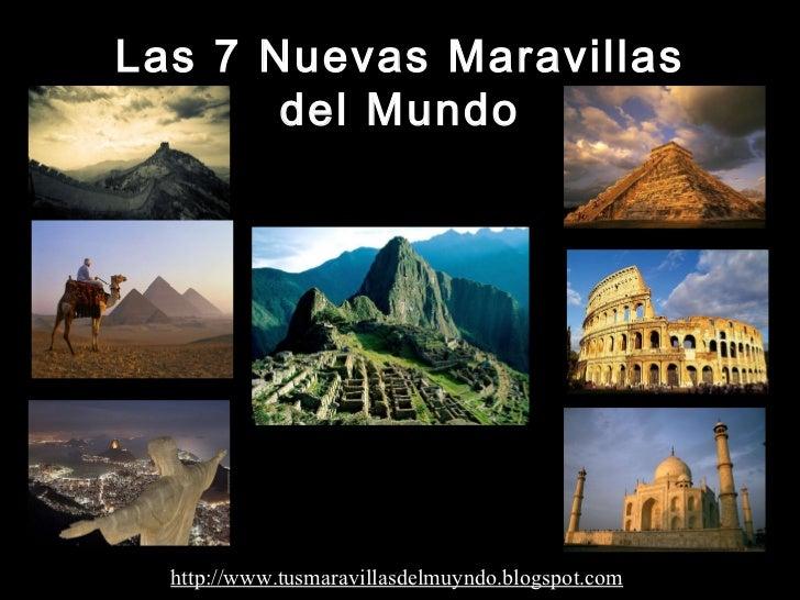 Las 7 Nuevas Maravillas del Mundo http://www.tusmaravillasdelmuyndo.blogspot.com