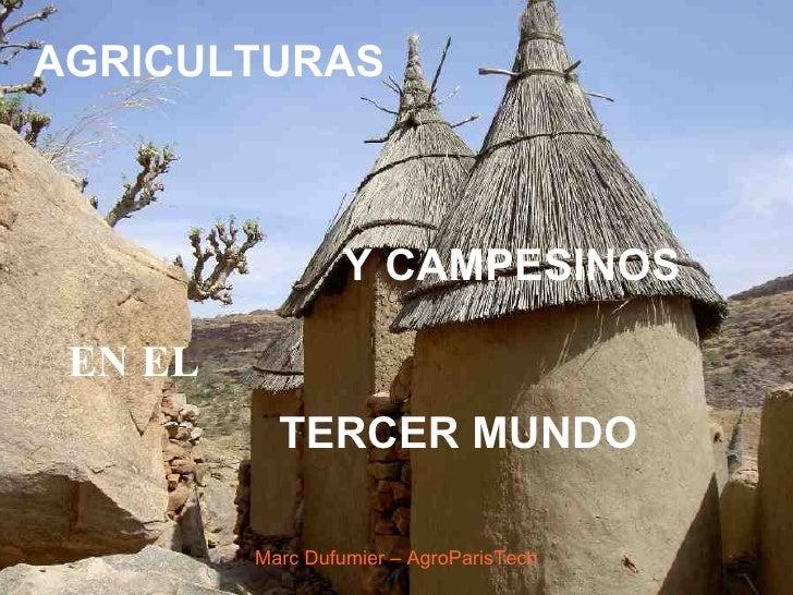 AGRICULTURAS                      Y CAMPESINOS   EN EL            TERCER MUNDO           Marc Dufumier – AgroParisTech