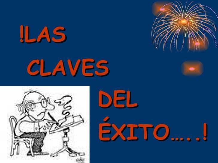 !LAS  CLAVES  DEL  ÉXITO…..!