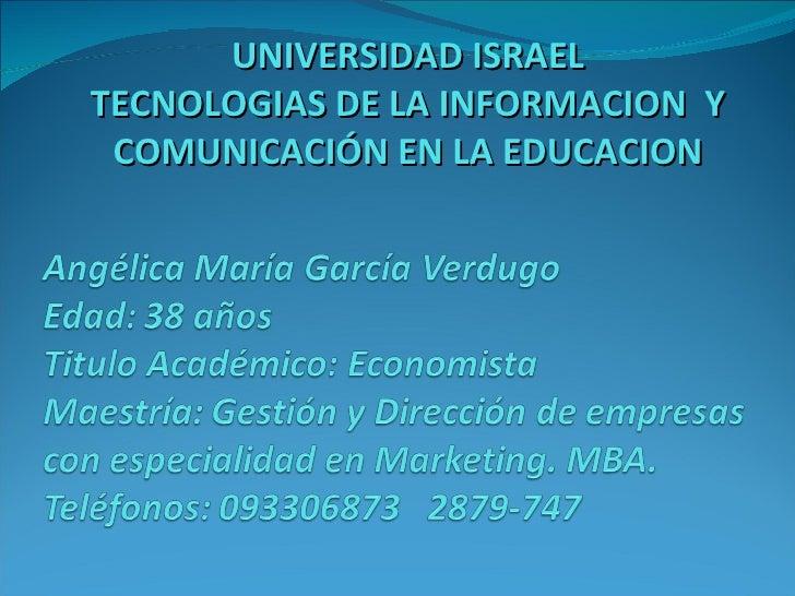 UNIVERSIDAD ISRAEL TECNOLOGIAS DE LA INFORMACION  Y COMUNICACIÓN EN LA EDUCACION