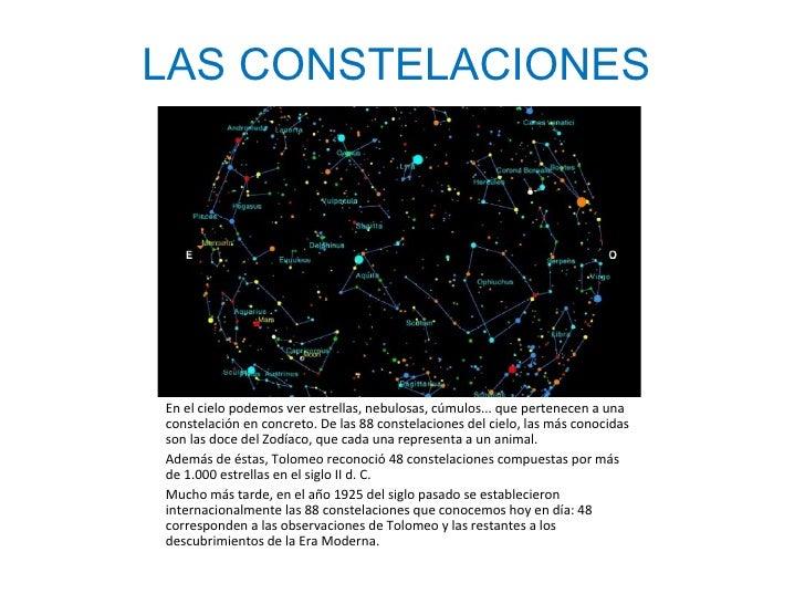 <ul><li>En el cielo podemos ver estrellas, nebulosas, cúmulos... que pertenecen a una constelación en concreto. De las 88 ...