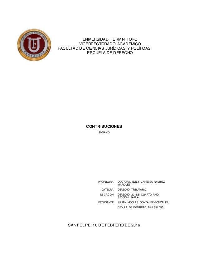 UNIVERSIDAD FERMÍN TORO VICERRECTORADO ACADÉMICO FACULTAD DE CIENCIAS JURÍDICAS Y POLÍTICAS ESCUELA DE DERECHO CONTRIBUCIO...