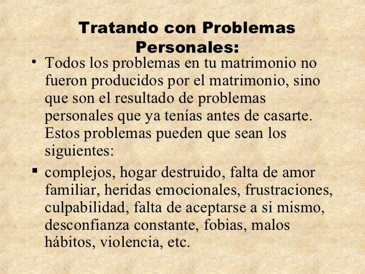Tratando con Problemas Personales: <ul><li>Todos los problemas en  tu   matrimonio  no  fueron producidos por  el matrimon...