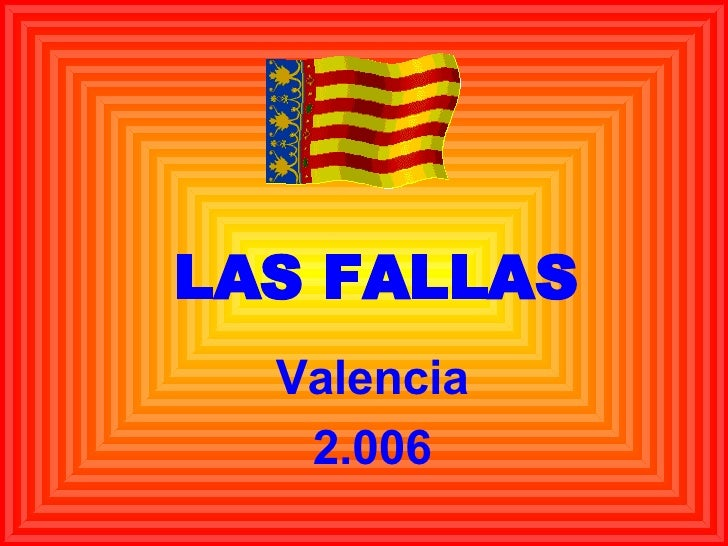 LAS FALLAS Valencia 2.006