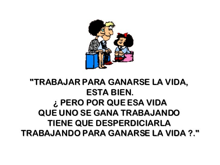 Frases Chistosas De La Vida: Las Frases Celebres De Mafalda
