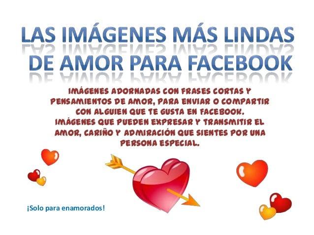 Fotos imagenes de amor con frases cortas y lindas para facebook
