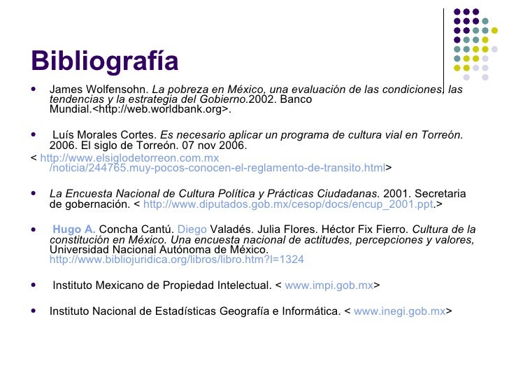 Bibliografía <ul><li>James Wolfensohn .  La pobreza en México, una evaluación de las condiciones, las tendencias y la estr...