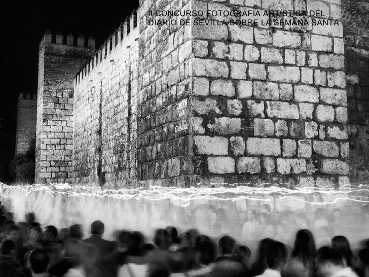 II CONCURSO FOTOGRAFIA ARTISTICA DEL DIARIO DE SEVILLA SOBRE LA SEMANA SANTA