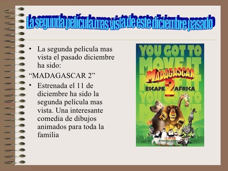 """<ul><li>La segunda película mas vista el pasado diciembre ha sido: </li></ul><ul><li>"""" MADAGASCAR 2"""" </li></ul><ul><li>Est..."""