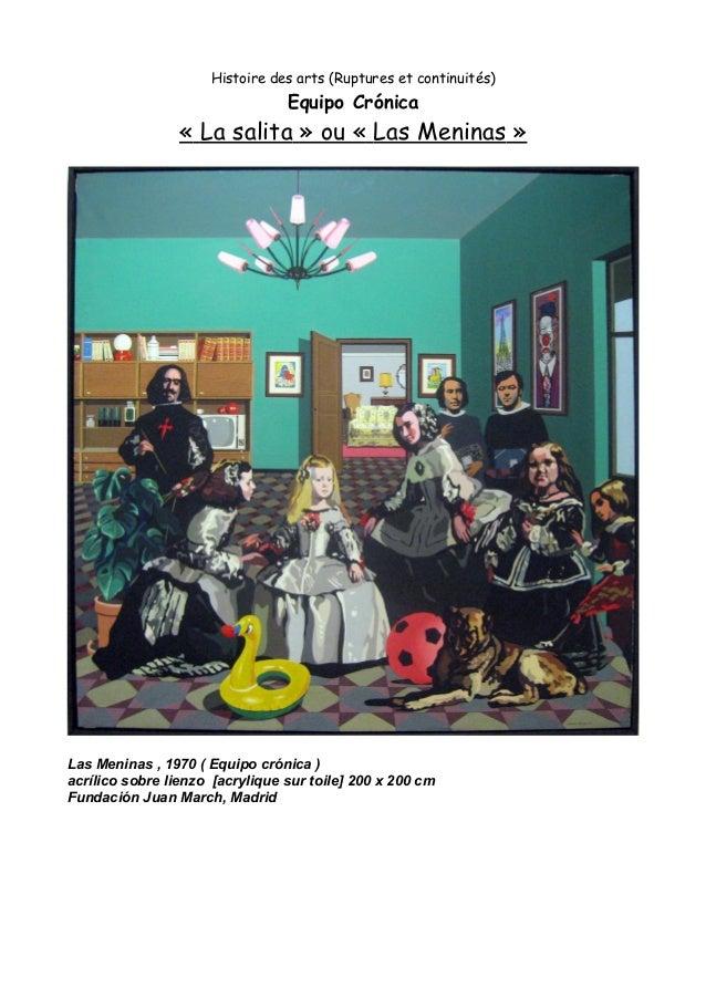 Histoire des arts (Ruptures et continuités) Equipo Crónica « La salita » ou « Las Meninas » Las Meninas , 1970 ( Equipo cr...
