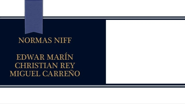 NORMAS NIFF EDWAR MARÍN CHRISTIAN REY MIGUEL CARREÑO