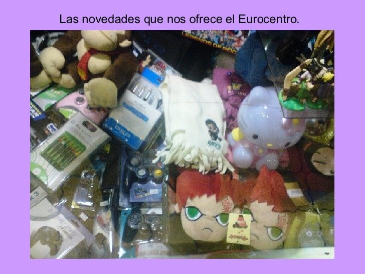 Las novedades que nos ofrece el Eurocentro.