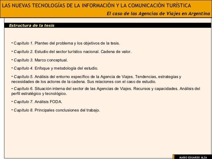 LAS NUEVAS TECNOLOGÍAS DE LA INFORMACIÓN Y LA COMUNICACIÓN TURÍSTICA El caso de las Agencias de Viajes en Argentina Estruc...