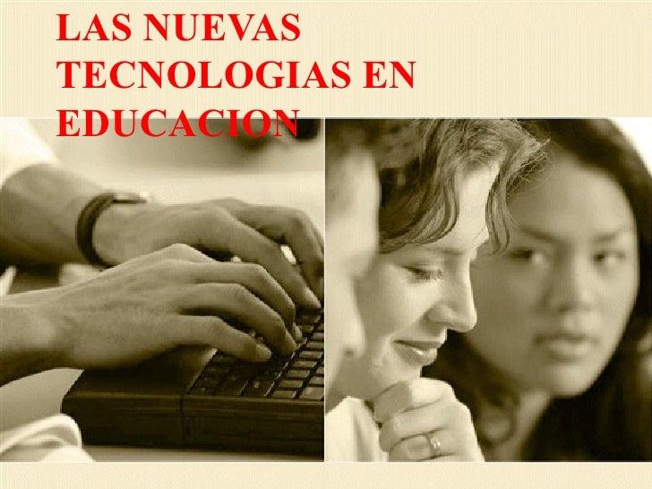 LAS NUEVAS TECNOLOGIAS EN EDUCACION