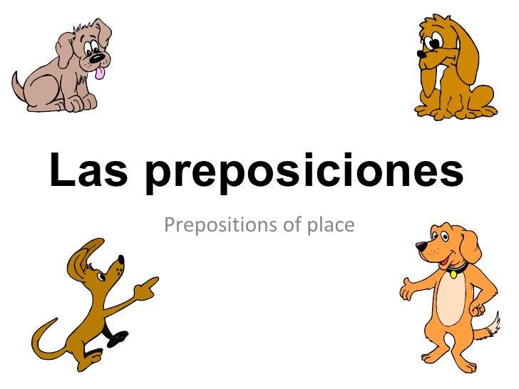 Prepositions of place Las preposiciones