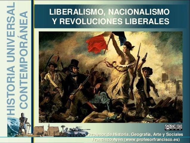 HISTORIA UNIVERSAL   LIBERALISMO, NACIONALISMO CONTEMPORÁNEA        Y REVOLUCIONES LIBERALES                              ...
